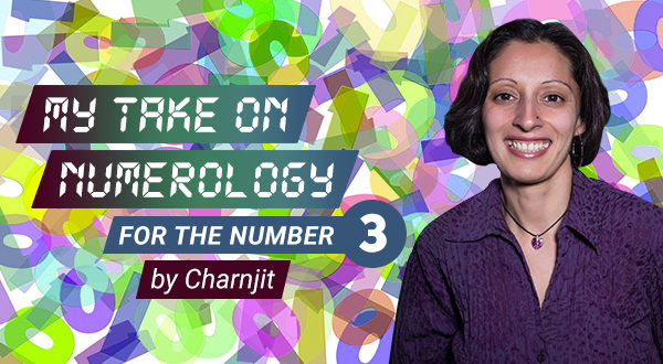 My Take On Numerology For The Number Three - By Charnjit