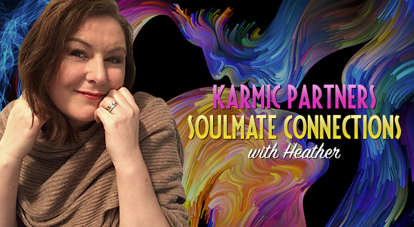 Karmic Partners | Soulmate Connections | Heather | Trusted Psychic